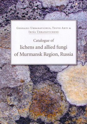 Catalogue of Lichens and Allied Fungi of Murmansk Region, Russia