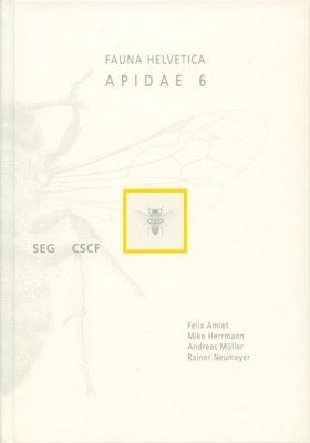 Fauna Helvetica 26: Apidae 6 [French / German]