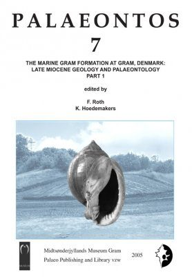 Palaeontos 7: The Marine Gram Formation at Gram, Denmark, Part 1