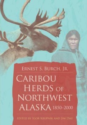 Caribou Herds of Northwest Alaska, 1850-2000