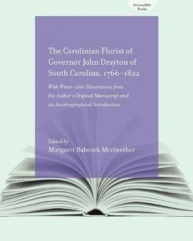 The Carolinian Florist Of Governor John Drayton of South Carolina, 1766-1822