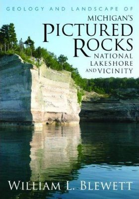 Geology and Landscape of Michigan's Pictured Rocks