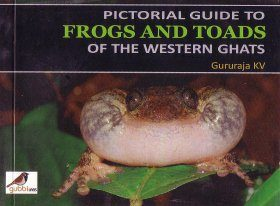 Pictorial Guide to Frogs and Toads of the Western Ghats