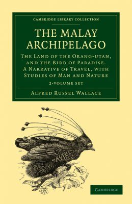 The Malay Archipelago (2-Volume Set)