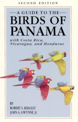 A Guide to the Birds of Panama with Costa Rica, Nicaragua, and Honduras