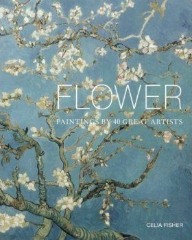 Flower: Paintings by 40 Great Artists