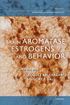 Brain Aromatase, Estrogens, and Behavior