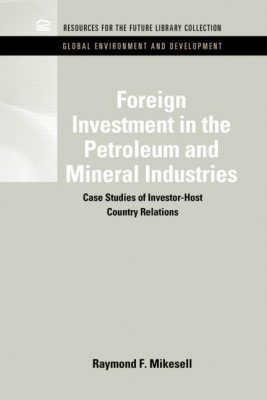 Foreign Investment in the Petroleum and Mineral Industries