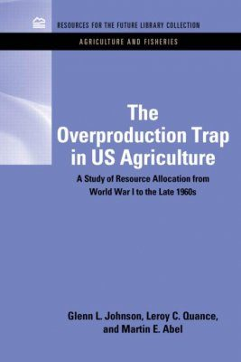 The Overproduction Trap in U.S. Agriculture