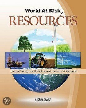 Resources: How we Manage the Limited Natural Resources of the World
