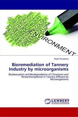 Bioremediation of Tannery Industry by Microorganisms