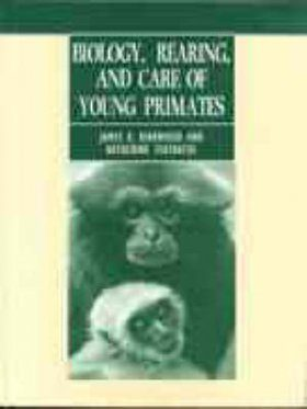 Biology, Rearing and Care of Young Primates