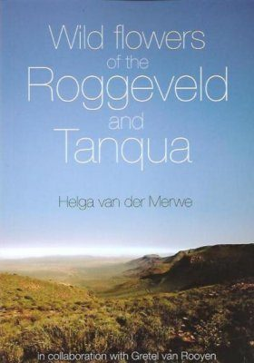 Wildflowers of the Roggeveld and Tanqua
