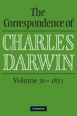 The Correspondence of Charles Darwin, Volume 20: 1872