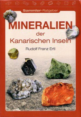 Mineralien der Kanarischen Inseln [Minerals of the Canary Islands]