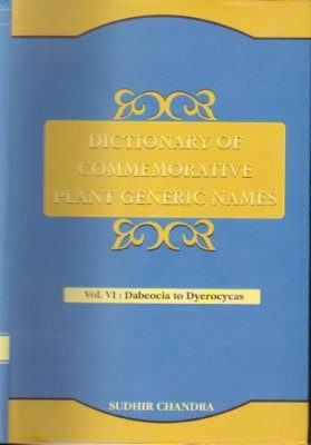 Dictionary of Commemorative Plant Generic Names, Volume 6: Dabeocia to Dyerocycas