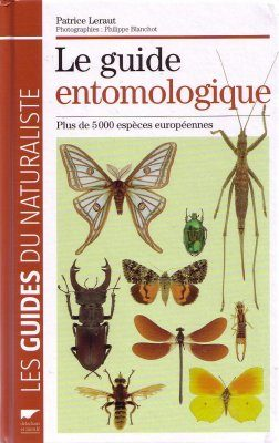 Le Guide Entomologique: Plus de 5000 Espèces Européenes [The Entomological Guide: More than 5000 European Species]