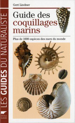 Guide des Coquillages Marins: Plus de 1000 Espèces des Mers du Monde [Guide to Marine Shells: More than 1000 Species of the World's Oceans]