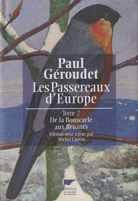 Les Passereaux d'Europe, Volume 2: De La Bouscarle Aux Bruants [The Passerines of Europe, Volume 2: From Warblers to Buntings]