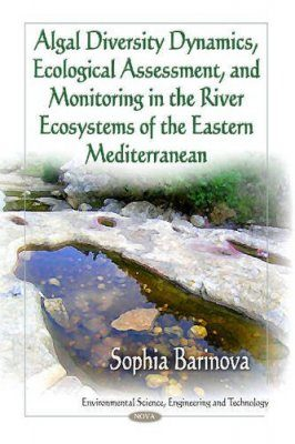 Algal Diversity Dynamics, Ecological Assessment, and Monitoring in the River Ecosystems of the Eastern Mediterranean