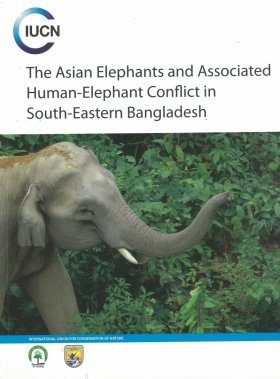 The Asian Elephants and Associated Human-Elephant Conflict in South-Eastern Bangladesh