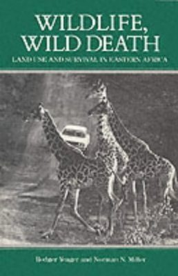 Wildlife, Wild Death: Land Use and Survival in East Africa