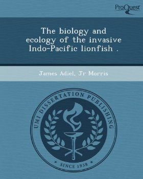 The Biology and Ecology of the Invasive Indo-Pacific Lionfish