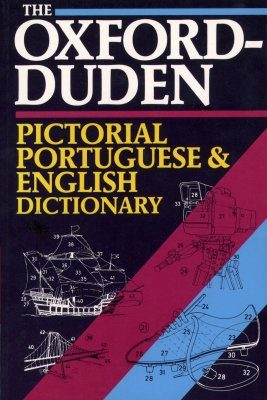 The Oxford-Duden Pictorial Portuguese & English Dictionary