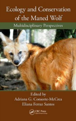 Ecology and Conservation of the Maned Wolf