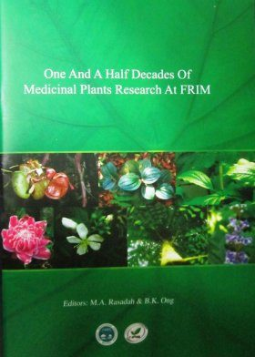One and a Half Decades of Medicinal Plants Research at FRIM