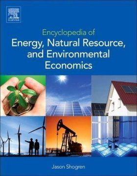 Encyclopedia of Energy, Natural Resource, and Environmental Economics (3-Volume Set)