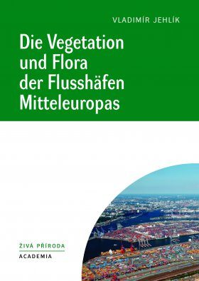 Die Vegetation und Flora der Flusshäfen Mitteleuropas [The Vegetation and Fauna of River Ports in Central Europe]
