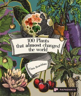 100 Plants That Almost Changed the World
