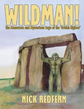 Wildman!: The Monstrous and Mysterious Saga of the 'British Bigfoot'