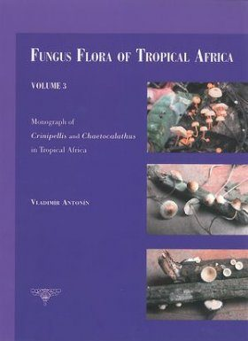 Fungus Flora of Tropical Africa, Volume 3: Monograph of Crinipellis and Chaetocalathus in Tropical Africa