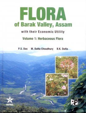 Flora Of Barak Valley, Assam, With Their Economic Utility, Volume 1