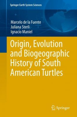 Origin, Evolution and Biogeographic History of South American Turtles