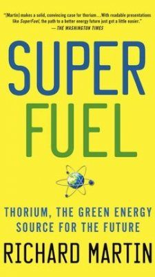 Superfuel: Thorium, the Green Energy Source for the Future