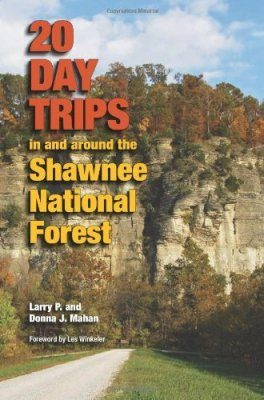 20 Day Trips in and Around the Shawnee National Forest