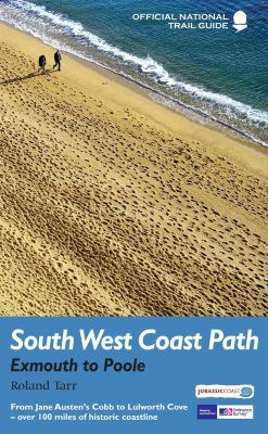 National Trail Guides: South West Coast Path - Exmouth To Poole