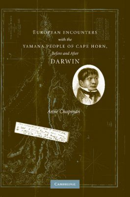 European Encounters with the Yamana People of Cape Horn, Before and After Darwin