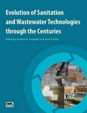 Evolution of Sanitation and Wastewater Technologies Through the Centuries
