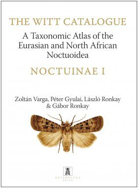 The Witt Catalogue Volume 6: A Taxonomic Atlas of the Eurasian and North African Noctuoidea