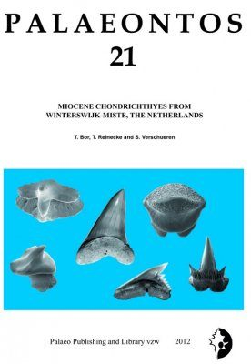 Palaeontos 21: Miocene Chondrichthyes from Winterswijk – Miste, the Netherlands