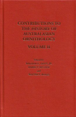 Contributions to the History of Australasian Ornithology, Volume 2