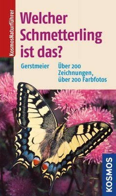 Welcher Schmetterling ist das? [The Kosmos Guide to Butterflies]