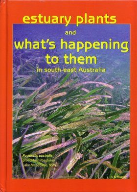 Estuary Plants and What's Happening to Them in South-east Australia