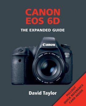 Canon EOS 6D - The Expanded Guide