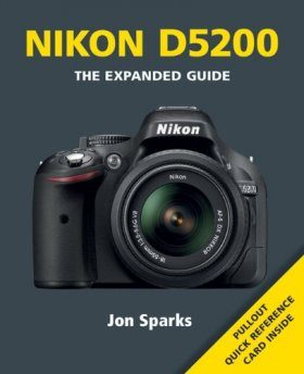 Nikon D5200 - The Expanded Guide