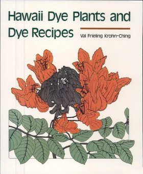 Hawaii Dye Plants and Dye Recipes